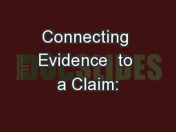 Connecting Evidence  to a Claim:
