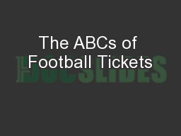 The ABCs of Football Tickets PowerPoint PPT Presentation