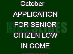 City of Philadelphia Department of Revenue Return by October    APPLICATION FOR SENIOR CITIZEN LOW IN COME SPECIAL REAL ESTATE TAX PROVISIONS