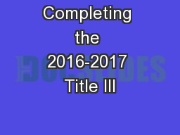 Completing the 2016-2017 Title III