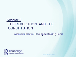 Chapter 2 THE REVOLUTION AND THE CONSTITUTION