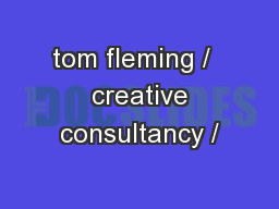 tom fleming /   creative consultancy /