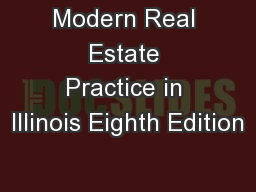 Modern Real Estate Practice in Illinois Eighth Edition PowerPoint PPT Presentation