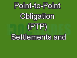 Point-to-Point Obligation (PTP) Settlements and