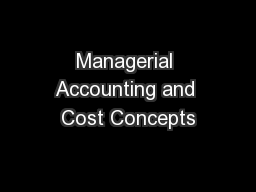 Managerial Accounting and Cost Concepts