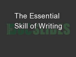 The Essential Skill of Writing PowerPoint PPT Presentation