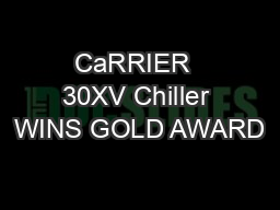 CaRRIER  30XV Chiller WINS GOLD AWARD