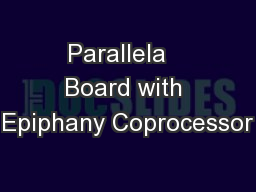 Parallela   Board with Epiphany Coprocessor