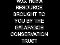 © Professor W.G. Hale A RESOURCE BROUGHT TO YOU BY THE GALAPAGOS CONSERVATION TRUST (REGISTERED CH