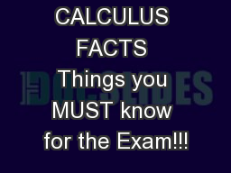 AP CALCULUS FACTS Things you MUST know for the Exam!!! PowerPoint PPT Presentation