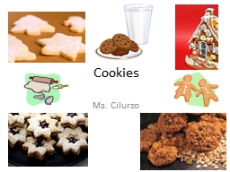 Cookies Ms. Cilurzo Objectives: