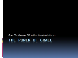 The Power of Grace Grace: The Gateway Gift to More Growth & Influence