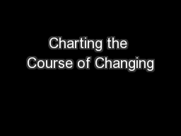 Charting the Course of Changing