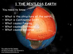 1 THE RESTLESS EARTH You need to know: