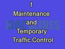 1 Maintenance and Temporary Traffic Control