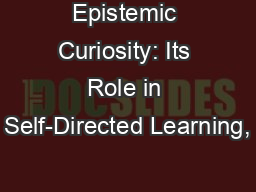 Epistemic Curiosity: Its Role in Self-Directed Learning,