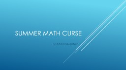 Summer math curse By Adam Silverstein