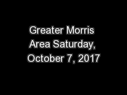 Greater Morris Area Saturday, October 7, 2017