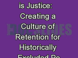 Equality is Cute, Equity is Justice:   Creating a Culture of Retention for Historically Excluded Po