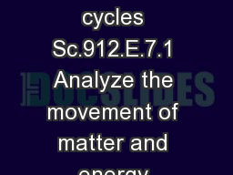 Biogeochemical cycles Sc.912.E.7.1 Analyze the movement of matter and energy through the different