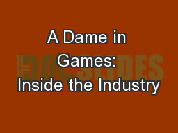 A Dame in Games: Inside the Industry