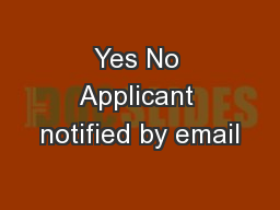 Yes No Applicant notified by email