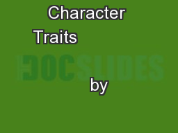 Character Traits                                         by