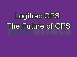 Logitrac GPS The Future of GPS