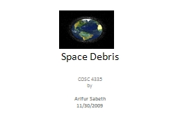 Space Debris COSC  4335 by PowerPoint PPT Presentation