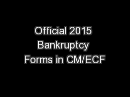 Official 2015 Bankruptcy Forms in CM/ECF