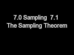 7.0 Sampling  7.1 The Sampling Theorem