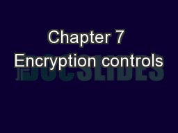 Chapter 7 Encryption controls