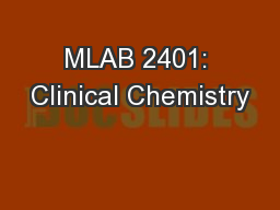 MLAB 2401: Clinical Chemistry PowerPoint PPT Presentation