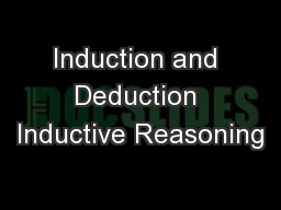 Induction and Deduction Inductive Reasoning