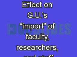 Deemed Export�s Effect on G.U.�s �import� of faculty, researchers, and staff
