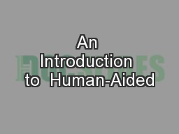 An Introduction to  Human-Aided
