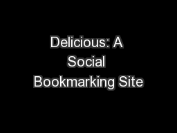 Delicious: A Social Bookmarking Site PowerPoint PPT Presentation
