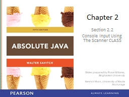 Chapter 2 Section 2.2  Console Input Using The Scanner CLASS