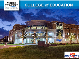 COLLEGE of EDUCATION Overview