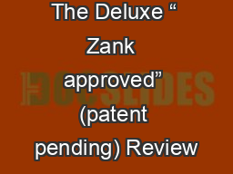 """The Deluxe """" Zank  approved"""" (patent pending) Review"""