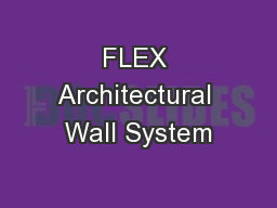 FLEX Architectural Wall System PowerPoint PPT Presentation