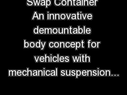 Swap Container An innovative demountable body concept for vehicles with mechanical suspension...