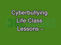 Cyberbullying Life Class Lessons �