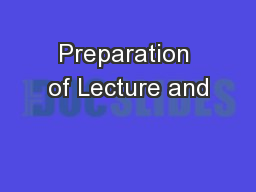 Preparation of Lecture and PowerPoint PPT Presentation