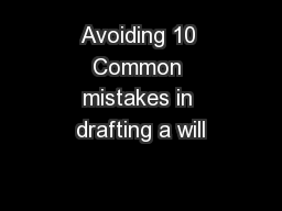 Avoiding 10 Common mistakes in drafting a will