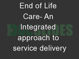 End of Life Care- An Integrated approach to service delivery