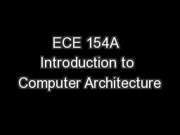 ECE 154A  Introduction to Computer Architecture PowerPoint PPT Presentation