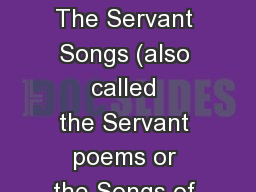 2 Nephi 7 and Isaiah 50 TheServant Songs(also called theServant poemsor theSongs of the S