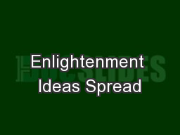 Enlightenment Ideas Spread PowerPoint Presentation, PPT - DocSlides
