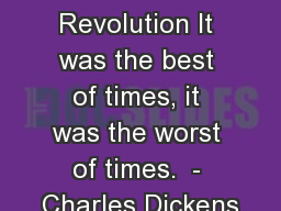 The French Revolution It was the best of times, it was the worst of times.  - Charles Dickens